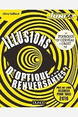 Illusions d'optique... renversantes! - Et pourquoi votre cerveau y croit!?!: Et pourquoi votre cerveau y croit!?! (Hors Collection) (French Edition) Paperback