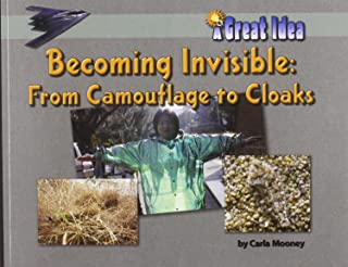 Becoming Invisible: From Camoflage to Cloaks (A Great Idea)