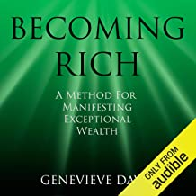 Becoming Rich: A Method for Manifesting Exceptional Wealth (A Course in Manifesting)