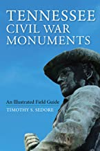 Tennessee Civil War Monuments: An Illustrated Field Guide