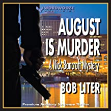 August Is Murder: A Nick Bancroft Mystery