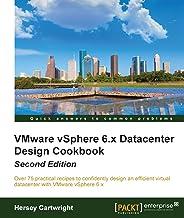 VMware vSphere 6.X Datacenter Design Cookbook - Second Edition (English Edition)