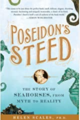 Poseidon's Steed: The Story of Seahorses, From Myth to Reality (English Edition) eBook Kindle