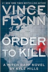 Order to Kill: A Novel (Mitch Rapp Book 15) Kindle Edition