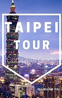 Taipei Tour: Complete guide
