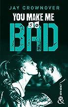 You Make Me so Bad: par l'auteur New Adult de la série à succès BAD, déjà 100 000 lecteurs conquis !