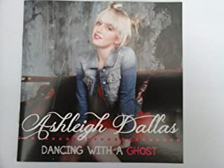 DANCING WITH A GHOST - ASHLEIG
