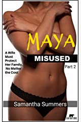 Maya Misused - Part 2: A Wife Must Protect Her Family, No Matter the Cost Kindle Edition