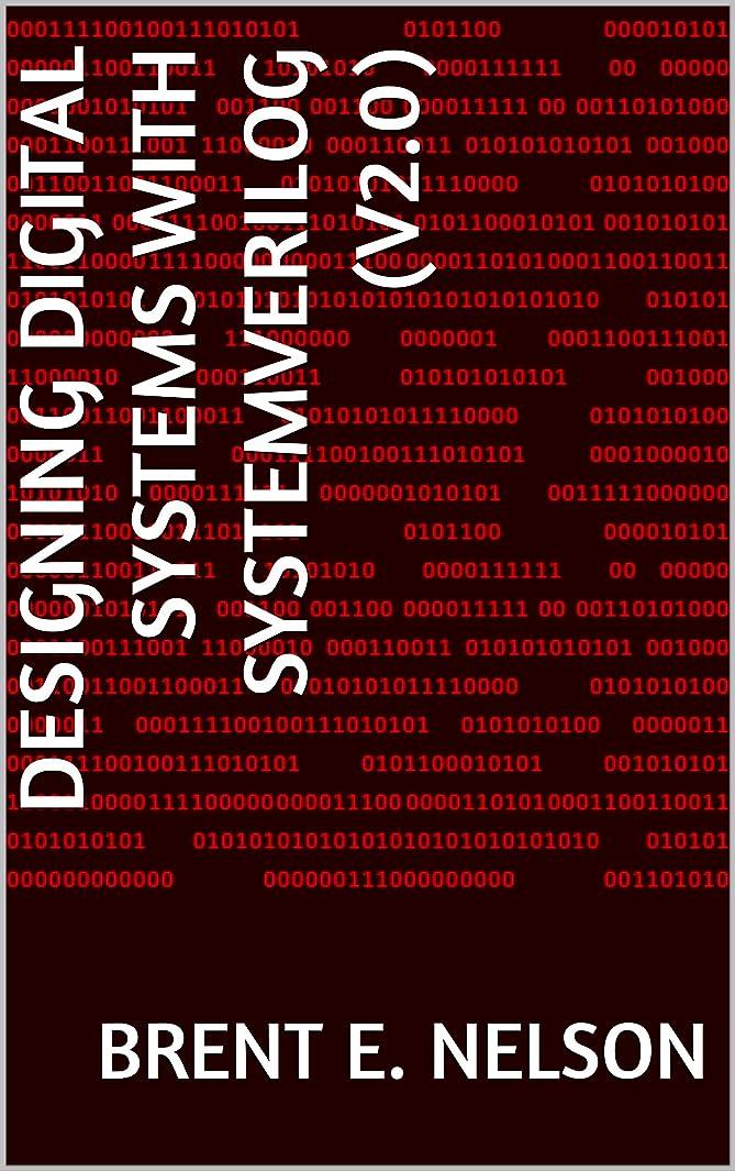 修羅場ブランド扇動するDesigning Digital Systems With SystemVerilog (v2.0) (English Edition)