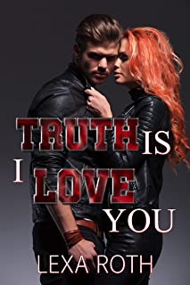 Truth is I love you