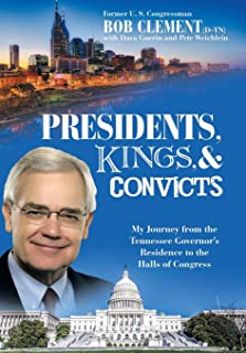 Presidents, Kings, and Convicts: My Journey from the Tennessee Governor's Residence to the Halls of Congress