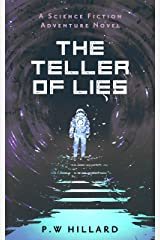 The Teller of Lies: A Science Fiction Adventure Novel (Knowerverse Book 2) Kindle Edition