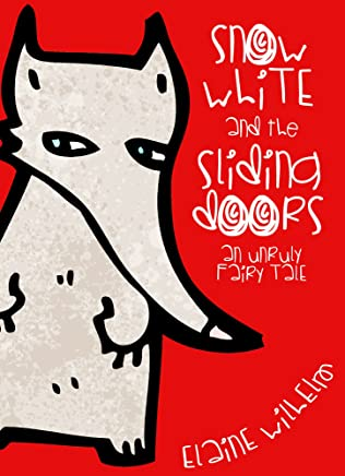 Snow White and the Sliding Doors: An Unruly Fairy Tale (English Edition)