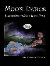 Moon Dance: Blutsbündnis-Serie Buch Eins (Amy Blankenship - Blutsbündnis-Serie 1) (German Edition)