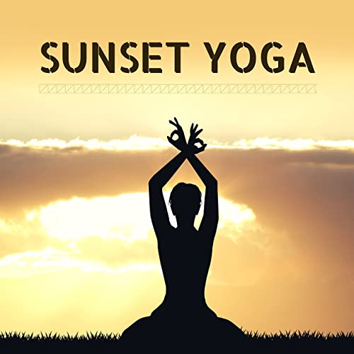 Sunset Yoga - Only Zen Tracks of Relaxing Music to Meditate ...
