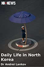 Daily Life in North Korea (English Edition)
