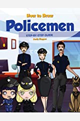 How to Draw Policemen Step-by-Step Guide: Best Policeman Drawing Book for You and Your Kid Kindle Edition