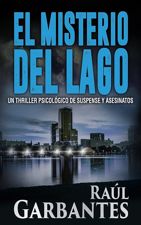 解くリーフレット一生El Misterio del Lago: Un thriller psicológico de suspense y asesinatos (Misterios de Blue Lake no 2) (Spanish Edition)