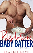 Resolution: Baby Batter (A Resolution Pact Short Story)