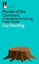 Plunder of the Commons: A Manifesto for Sharing Public Wealth (Pelican Books) (English Edition)