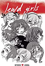 Lewd Girls: Notebook Journal: 100 Pages  6 X 9 Dot Grid with Hentai faces girls inside (Journal, Diary, Planner) (Japanese Manga Art Notebook)