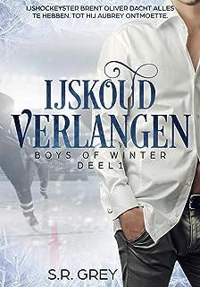 IJskoud Verlangen (Boys of Winter Book 1) (Dutch Edition)