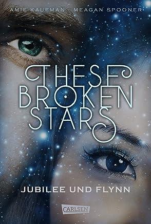 These Broken Stars. Jubilee und Flynn (German Edition)