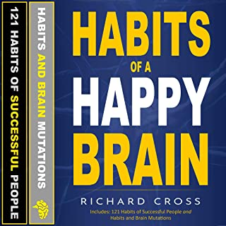 Habits of a Happy Brain: The Only Two Books You Will Ever Need to Discover What Neuroscience Says About Habit Formation, to Build Strong Habits and to Achieve the Success You Deserve