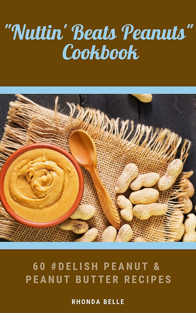 Nuttin' Beats Peanuts: 60 #Delish Peanut & Peanut Butter Recipes (60 Super Recipes Book 56) (English Edition)