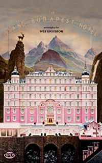 The Grand Budapest Hotel: The Illustrated Screenplay (The Opus Screenplay Series)
