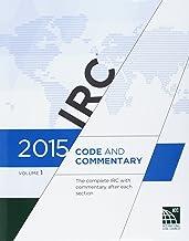 2015 International Residential Code Commentary, Volume 1