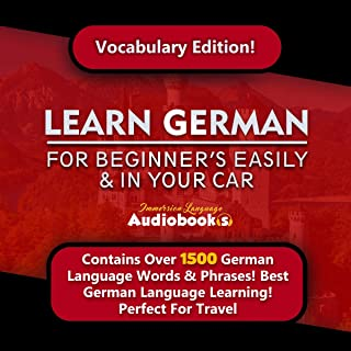 Learn German for Beginners Easily & in Your Car! Vocabulary Edition!: Contains over 1500 German Language Words & Phrases! Best German Language Learning! Perfect for Travel!