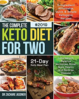 The Complete Keto Diet for Two #2019: 5-Ingredient Affordable, Quick & Simple Ketogenic Recipes | Lose Weight, Balance Hormones, Boost Brain Health, and Reverse Disease | 21-Day Keto Meal Plan
