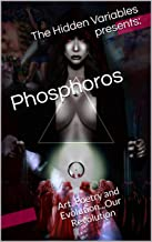 Phosphoros: Art, Poetry and Evolution...Our Revolution (English Edition)