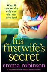 His First Wife's Secret: A powerful and utterly gripping emotional drama Kindle Edition