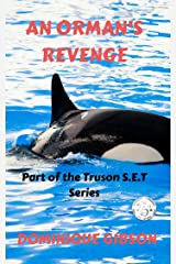 An Orman's Revenge: Truson S.E.T. series (The Truson S.E.T. Series Book 1) Kindle Edition
