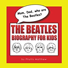 Mom, Dad, who are The Beatles?: The Beatles Biography for Kids