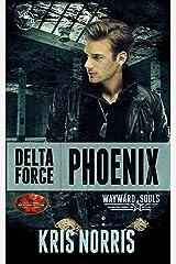 Delta Force: Phoenix: Brotherhood Protectors World (Wayward Souls Book 5) Kindle Edition