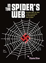 In the Spider's Web: Decades After the War, a Jew Is Enmeshed in International Nazi Intrigue