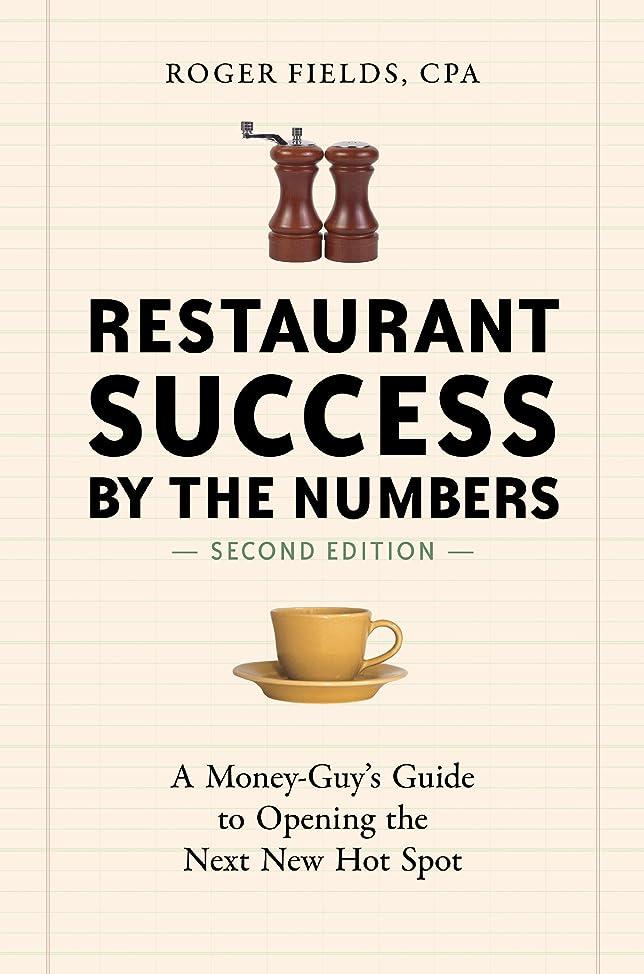 ジャズ海峡ひもすべきRestaurant Success by the Numbers, Second Edition: A Money-Guy's Guide to Opening the Next New Hot Spot (English Edition)