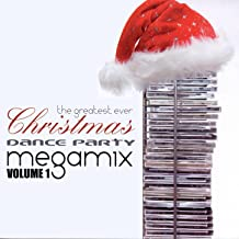The Greatest Ever Christmas Dance Party Megamix Volume 1