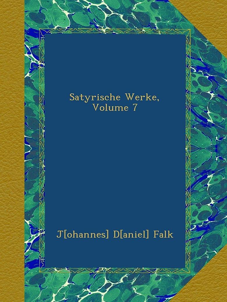 ミネラル文明化裁量Satyrische Werke, Volume 7