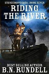 Riding The River: A Historical Western Novel (Stonecroft Saga Book 7) Kindle Edition
