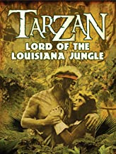 Tarzan: Lord of the Louisiana Jungle