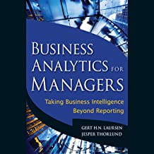 Business Analytics for Managers: Taking Business Intelligence Beyond Reporting