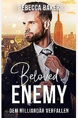 Beloved Enemy: Dem Milliardär verfallen (German Edition) Format Kindle