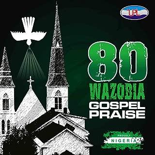 80 African/nigerian Gospel Praise