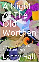 A Night At The Old Worthen: They say Edgar Allen Poe drank here (English Edition)