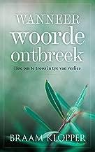 Wanneer woorde ontbreek: Hoe om te troos in tye van verlies (Afrikaans Edition)