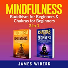 Mindfulness: Buddhism for Beginners & Chakras for Beginners: 2 in 1